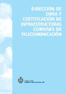 CERTIFICACIONES FIN DE OBRA DE INFRAESTRUCTURAS COMUNES DE TELECOMUNICACIONES