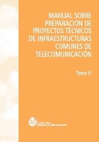 MANUAL DE PROYECTOS DE INFRAESTRUCTURAS COMUNES DE TELECOMUNICACIONES Tomo II