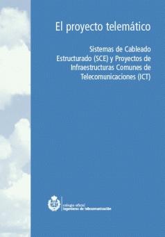 EL PROYECTO TELEMÁTICO Sistemas de Cableado Estructurado (SCE) y Proyectos de ICT