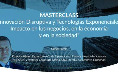 """""""Innovación Disruptiva y Tecnologías Exponenciales: Impacto en los negocios, en la economía y en la sociedad"""""""