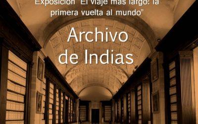 """PLAZAS AGOTADAS!!! – Visita GUIADA a la Exposición """"El viaje más largo: la primera vuelta al Mundo"""". Archivo de Indias de Sevilla"""