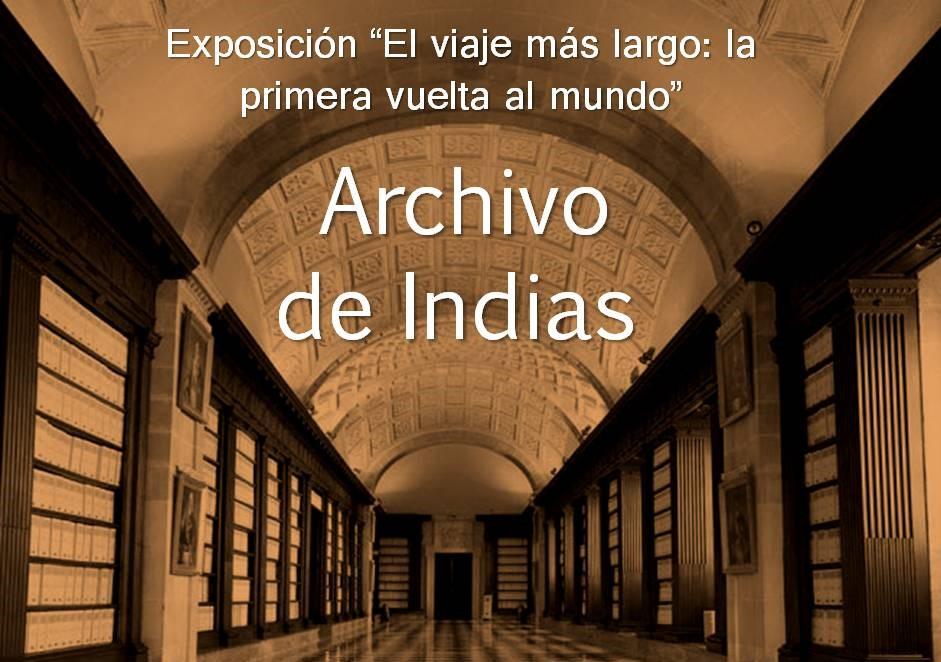 """Visita GUIADA a la Exposición """"El viaje más largo: la primera vuelta al Mundo"""". Archivo de Indias de Sevilla"""