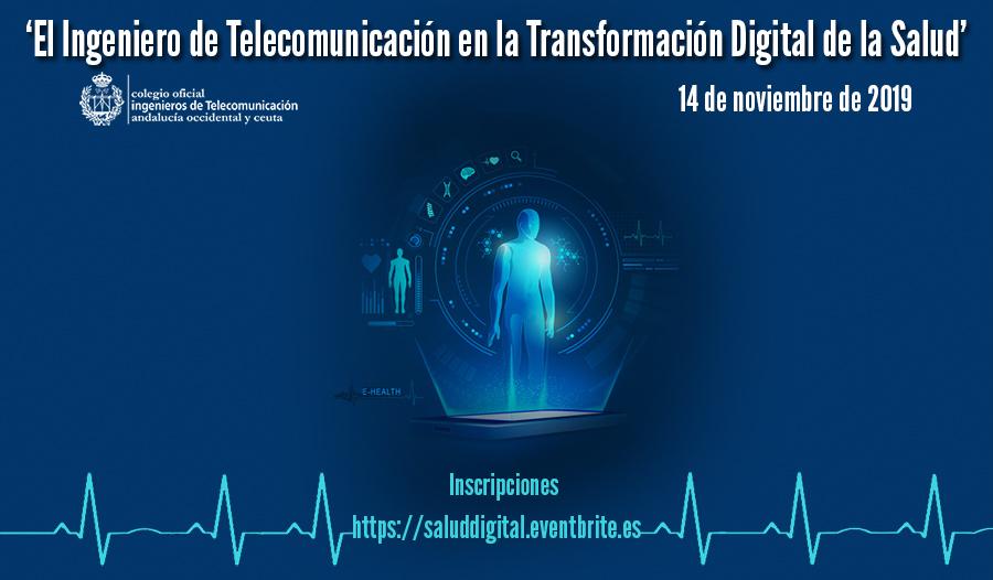 El Ingeniero de Telecomunicación en la Transformación Digital de la Salud