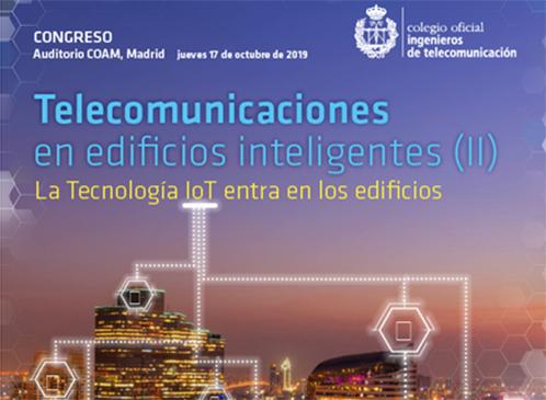Últimas plazas para el Congreso 'Telecomunicaciones en Edificios Inteligentes. La tecnología IoT entra en los edificios'