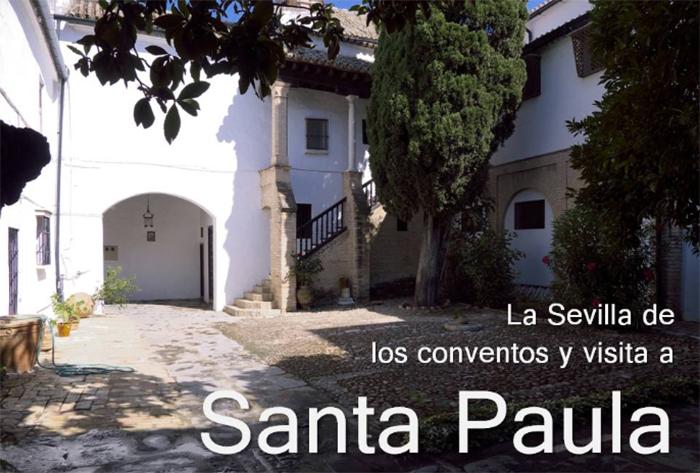 Vuelven las actividades culturales con la visita guiada al Monasterio de Santa Paula _ ENTRADAS AGOTADAS!!!!!