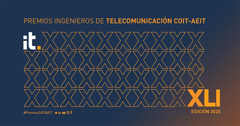 Convocados los XLI Premios Ingenieros de Telecomunicación 2020